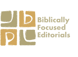 Biblically Focused Editorials-01