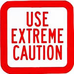 Sign: Use Extreme Caution feature