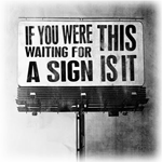 Waiting For a Sign This is it feature